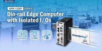 Advantech cho ra mắt máy tính tại biên ARK-1220F DIN-Rail và phần mềm DeviceOn/iEdge